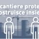 """Immagine iniziativa """"un cantiere protetto"""" contenimento COVID-19"""